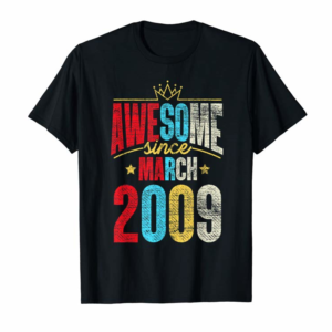 Buy Now 11th Birthday Gifts - Awesome Since March 2009 T-Shirt