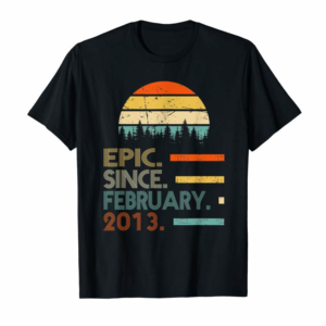 Shop Epic Since February 2013 7th Birthday Gift 7 Years Old T-Shirt
