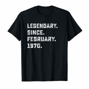 Adorable Legendary Since February 1970 Birthday Gift For 50 Years Old T-Shirt