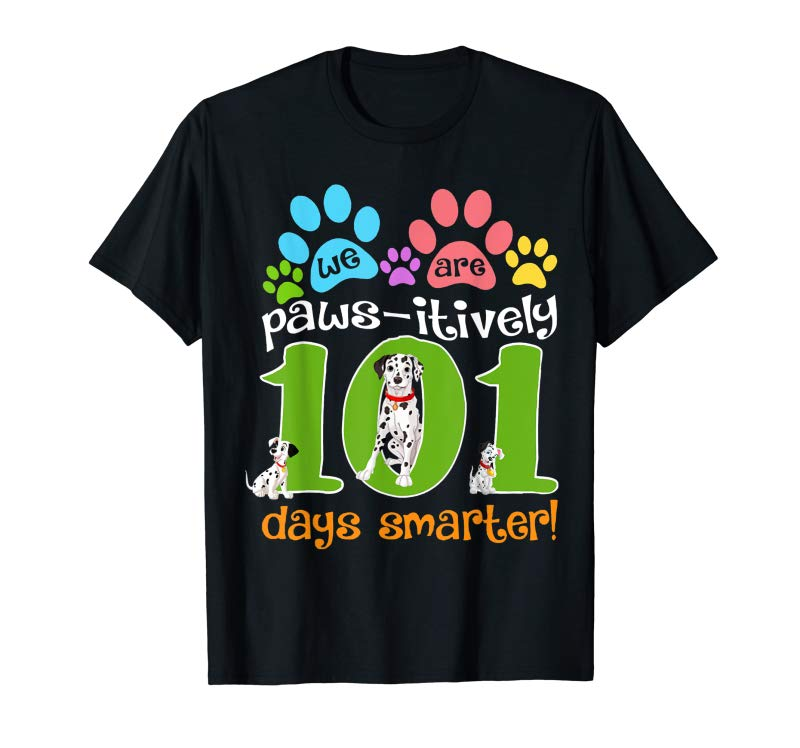 Buy Now We Are Paws Itively 101 Days Smarter T-Shirt