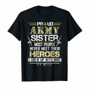 Buy Proud Army Sister Shirt - Pride Military Sister I Grew Up T-Shirt