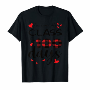 Buy 100th Day Of School Shirt I've Loved My Class For 100 Days T-Shirt