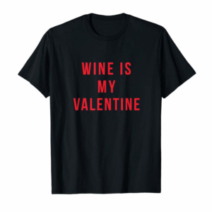 Adorable Funny Wine Is My Valentine Single Women's T-Shirt