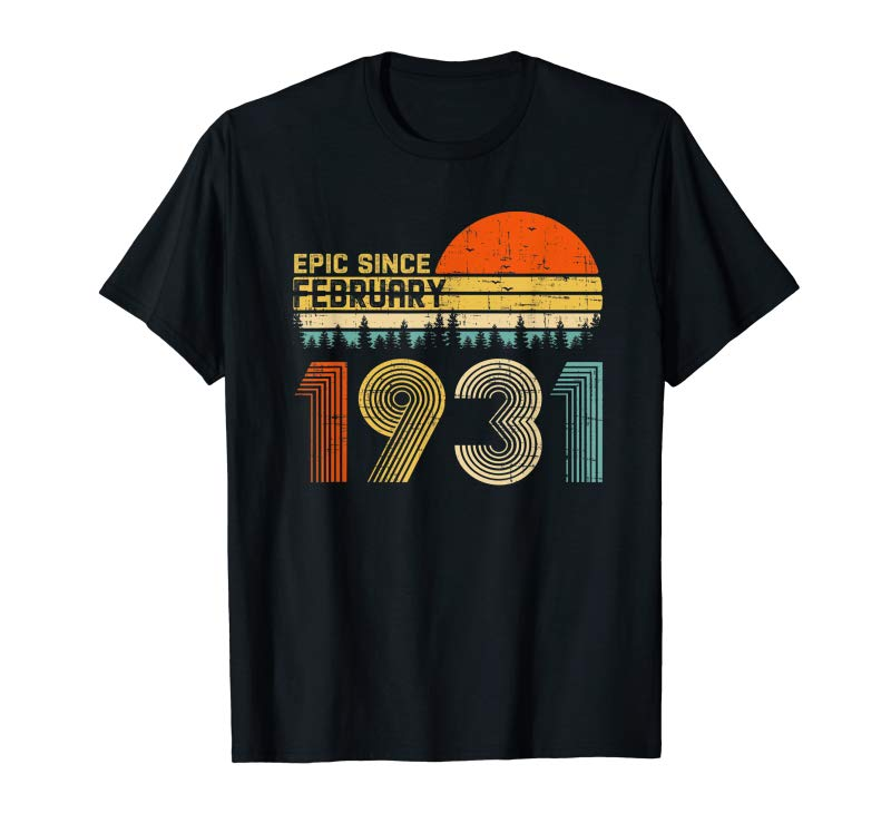 Order Epic Since February 1931 89th Birthday Gift 89 Years Old T-Shirt