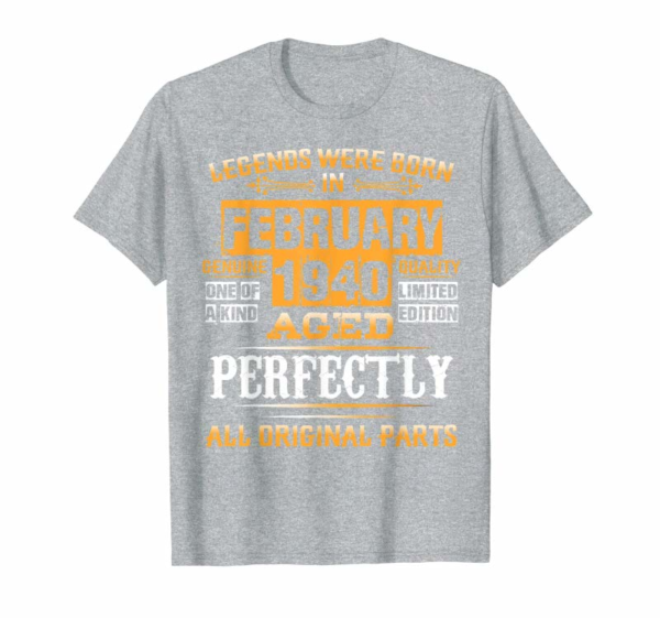 Order Now Legends February 1940 80th Birthday Gifts For 80 Years Old T-Shirt