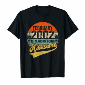 Buy Awesome Since February 2002 Shirt Vintage 18 Years Old Gift T-Shirt