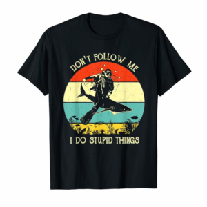 Buy Now Don't Follow Me I Do Stupid Thing Diving With Shark Vintage T-Shirt