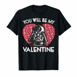 Trending Star Wars You Will Be My Valentine Darth Vader Graphic Tee