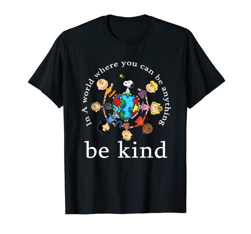 Buy In A World Where You Can Be Anything Be Kind - Kindness Day T-Shirt