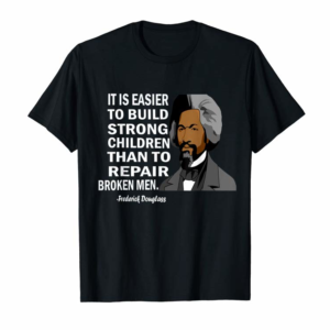 Cool Frederick Douglass Quote Black History Month T-Shirt
