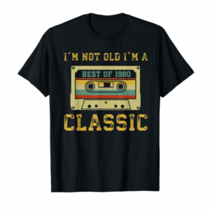 Buy Now Vintage Cassette I'm Not Old I'm A Classic 1980 39th T-Shirt