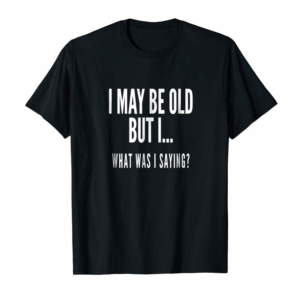 Adorable Funny Senior Citizens Old People Gifts T-shirts Old Age Tees