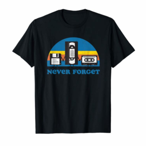 Adorable Never Forget T Shirt Funny Floppy Disk VHS Tape 90s 80s Tee
