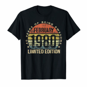 Buy Born February 1980 Limited Edition Bday Gifts 40th Birthday T-Shirt