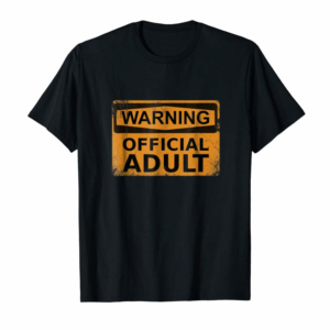 Trending 18th Birthday Gifts Warning Official Adult T-Shirt Funny