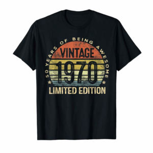 Shop 50 Year Old Gifts Vintage 1970 Limited Edition 50th Birthday T-Shirt