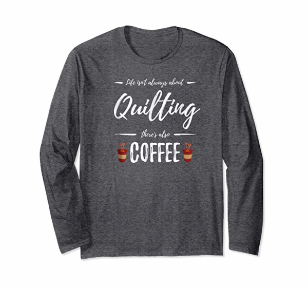 Adorable Coffee Drinker Quilting Shirt Funny Quilt Maker Gift Idea