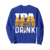 Order IPA Lot When I Drink - Funny Beer Lover Gift T-Shirt