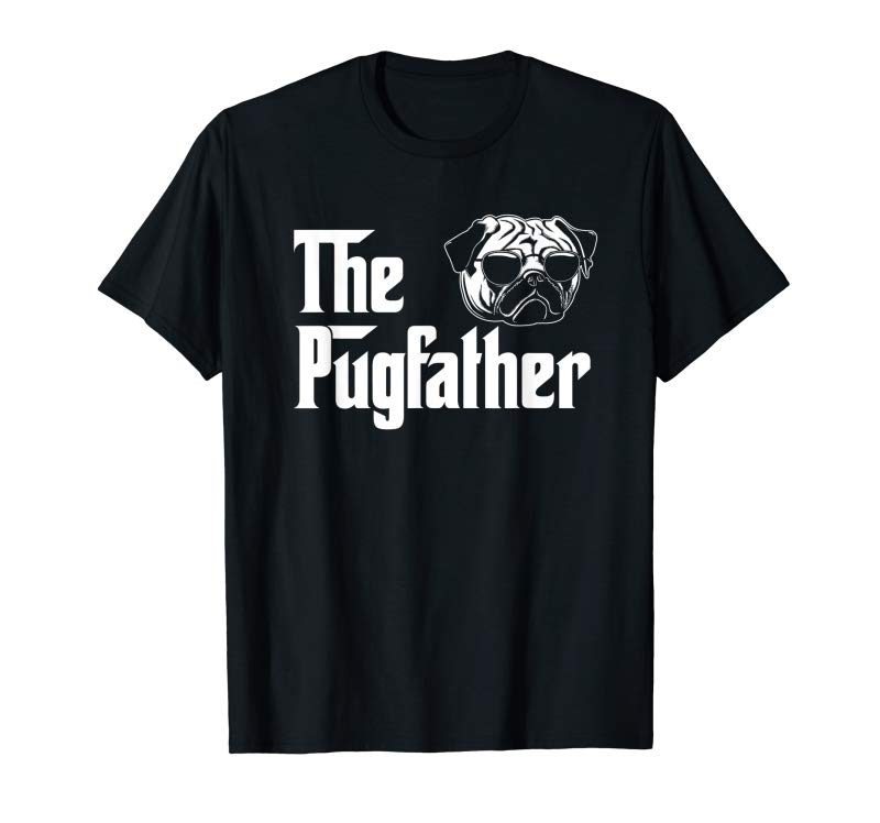 Buy Now Funny Pug Owner Shirt The Pugfather Pug Father Gift T-Shirt T-Shirt
