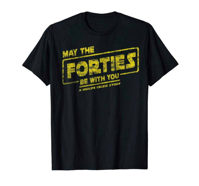 Trends 40th Birthday May Forties Be With You A Midlife Crisis 1979 T-Shirt