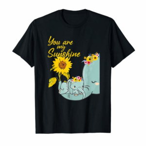 Buy Now You Are My Sunshine Elephant Sunflower T-Shirt