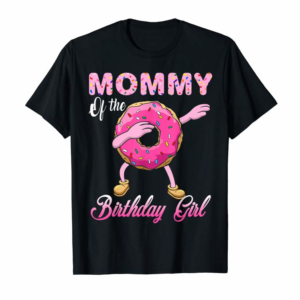 Adorable Mommy Of The Birthday Girl Donut Dab Matching Party Outfits T-Shirt