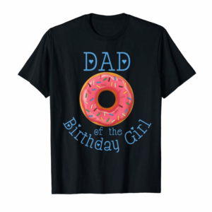 Adorable Mens Matching Family Donut Birthday Party Dad Birthday Girl T-Shirt