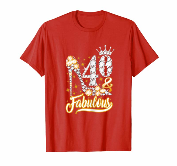 Adorable Womens 40 And Fabulous 40th Birthday Diamond T-Shirt Gift For Women