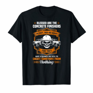 Buy Blessed Are The Concrete Finisher TShirt Concrete Shirt