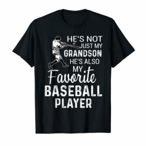 Shop Not Just My Grandson He's Also My Favorite Baseball Player T-Shirt