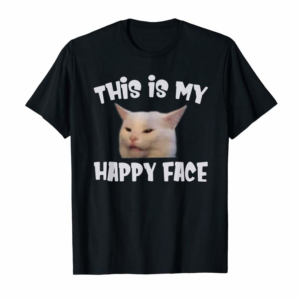 Adorable This Is My Happy Face Smudge The Cat Sarcastic Saying T-Shirt