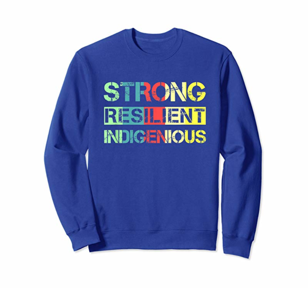Buy Strong Resilient Indigenous Native American Saying T-Shirt