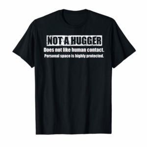 Buy Not A Hugger Shirt Funny I'm Not A Hugger Definition T-Shirt