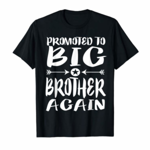 Order Promoted To Big Brother Again Older Brothers Gift T-Shirt