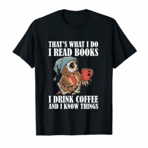 Buy Owl That's What I Do I Read Books I Drink Coffee Long Sleeve T-Shirt