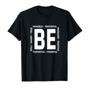 Shop Shirt With Saying - Motivational Quote - Be Humble Be Kind T-Shirt