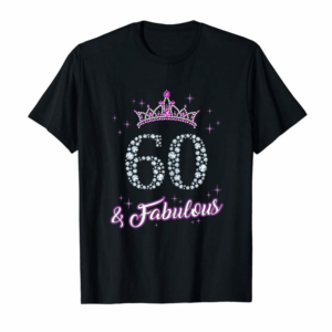 Adorable Womens 60 Years Old And Fabulous 60th Birthday Gift Women's T-Shirt