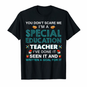 Adorable You Don't Scare Me I'm A Special Education Teacher T-Shirt