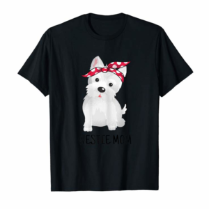Adorable Westie Mom West Highland White Terrier Dog Lovers Gift T-Shirt