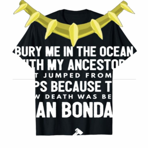 Trending My Ancestors Knew Death Was Better Than Bondage T-Shirt