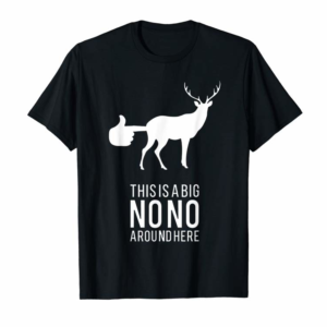 Shop This Is A Big Nono Around Here Funny Deer Butt T-Shirt