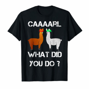 Buy Funny Llama With Hats Lama With Hat Carl What Did You Do T-Shirt