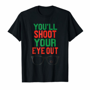 Trending Funny Christmas You'll Shoot Your Eye Out Holiday T-Shirt