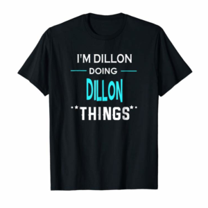 Cool I'm Dillon Doing Dillon Things Funny First Name T-Shirt
