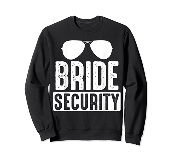 Order Now Funny Wedding Bride Security T-Shirt