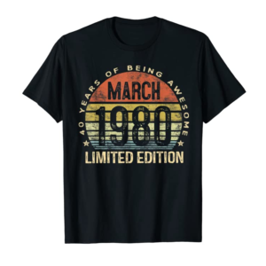 Trending 40 Year Old Gifts March 1980 Limited Edition 40th Birthday T-Shirt