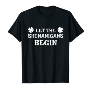 Trends Let The Shenanigans Begin Funny St Patrick's Day Gift T-Shirt