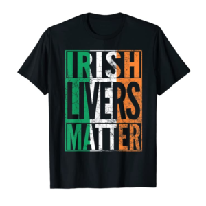 Trends IRISH LIVERS MATTER St Patrick's Day Beer Drinking Gift T-Shirt