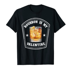 Order Now Bourbon Is My Valentine,Funny Adult Anti Valentine's Day Men T-Shirt