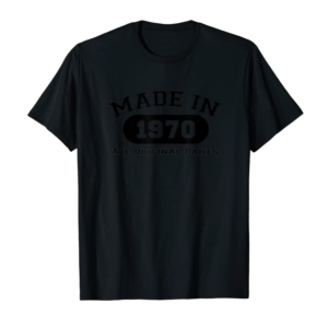 Order Made In 1970 All Original Parts Funny 50th Birthday Gift T-Shirt